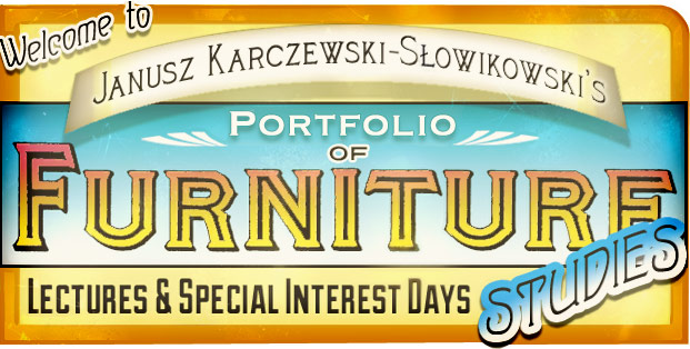 Janusz Karczewski's Portfolio of Furniture Studies Lectures and Special Interest Days