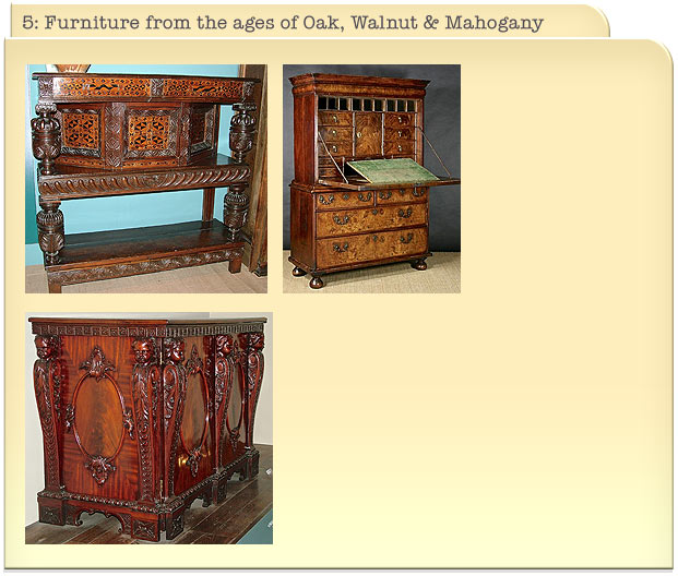 5: Furniture from the ages of Oak, Walnut & Mahogany