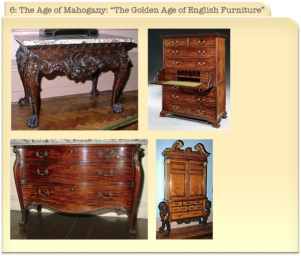 "6: The Age of Mahogany: ""The Golden Age of English Furniture"""